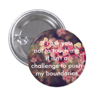 Don't Touch Me 1 Inch Round Button