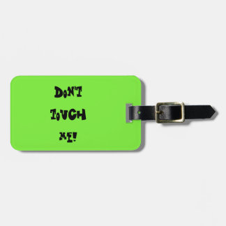 Don't touch me! luggage tag