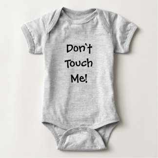 Don't touch me onsie baby bodysuit