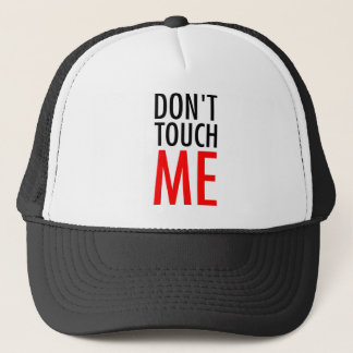 Don't Touch Me Trucker Hat