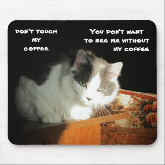 Don't touch my coffee mouse pad