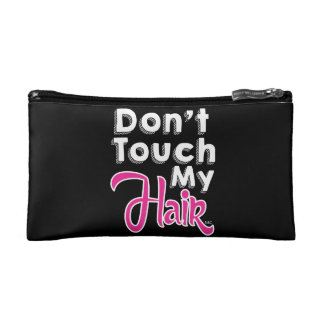Don't Touch My Hair Cosmetic Bag