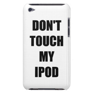 """""""Don't Touch my iPod"""" iPod case iPod Touch Case"""