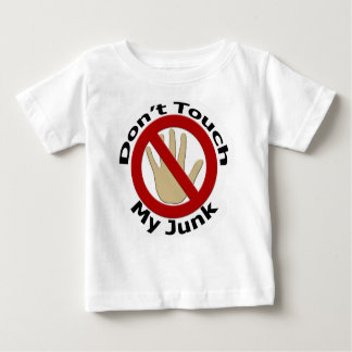 Don't Touch My Junk Baby T-Shirt