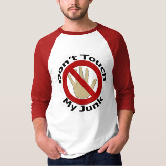 Don't Touch My Junk Shirt