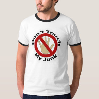 Don't Touch My Junk T-Shirt