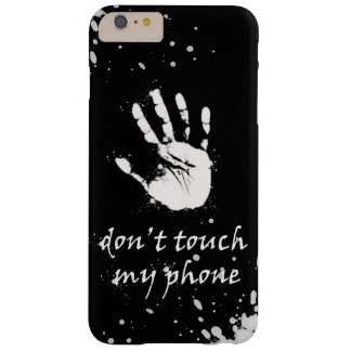 Don't touch my phone barely there iPhone 6 plus case