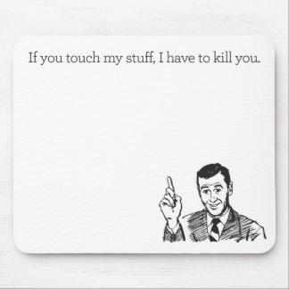 Don't touch my stuff mousepad