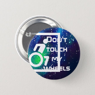 Don't Touch My Wheels Customizable Galaxy Identity 2 Inch Round Button
