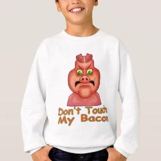 Don't Touch MyBacon Sweatshirt