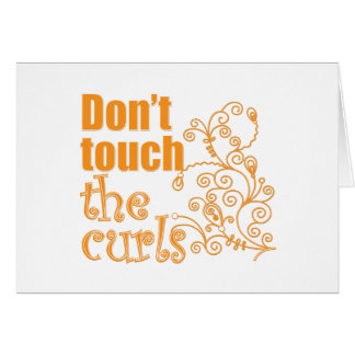 Don't Touch the Curls! Card