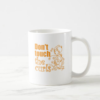 Don't Touch the Curls! Coffee Mug