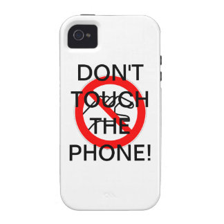 DON'T TOUCH THE PHONE!- iPhone 4 case