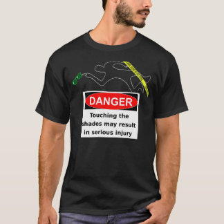 Don't touch the sunglasses! T-Shirt