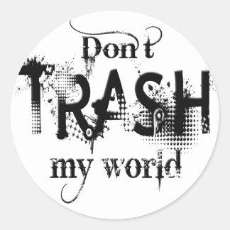 Don't Trash My World Classic Round Sticker