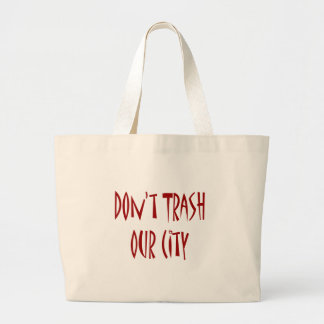 Don't Trash Our City Jumbo Tote Bag
