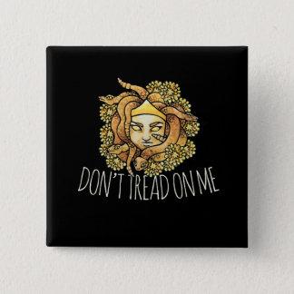 Don't tread on me Feminist Medusa 2 Inch Square Button