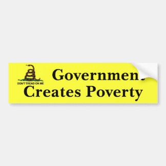 Dont tread on me, Government Creates Poverty Bumper Sticker