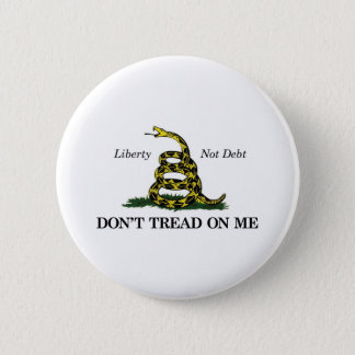 DON'T TREAD ON ME (liberty, not debt) 2 Inch Round Button