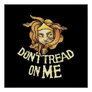 don't tread on me Medusa gorgon Poster