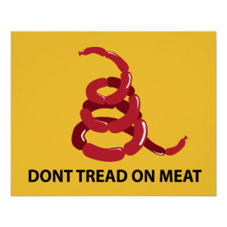 Dont tread on meat Poster