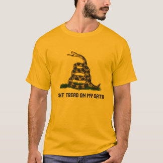 Don't Tread On My Data Shirt