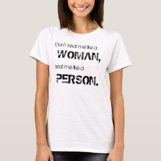 DON'T TREAT ME LIKE A WOMAN T-Shirt
