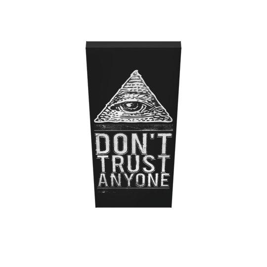 Don't trust anyone canvas print