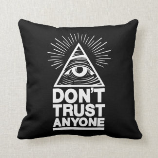 Don't Trust Anyone Throw Pillow