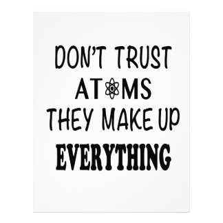 Don't Trust Atoms They Make Up Everything Letterhead
