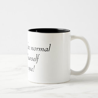 Don't try to be normal    mug unisex