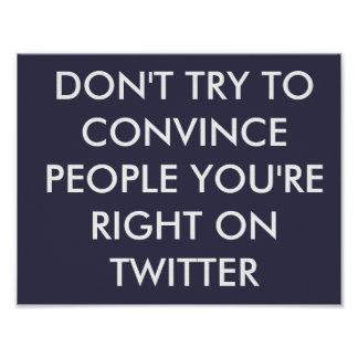 Don't Try to Convince People You're Right Poster