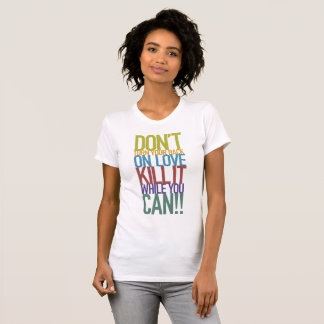 Don't Turn Your Back On Love T-Shirt