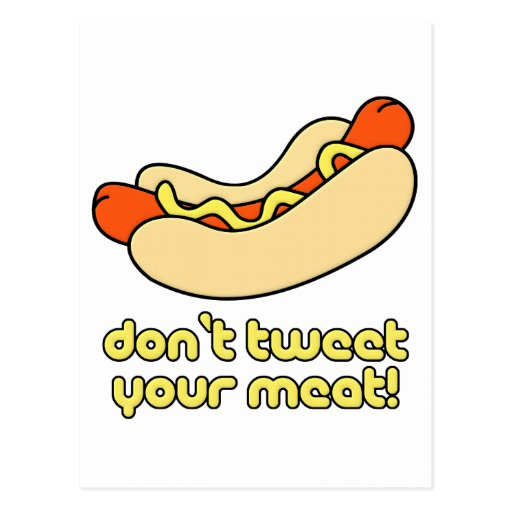 Don't Tweet Your Meat! Postcard