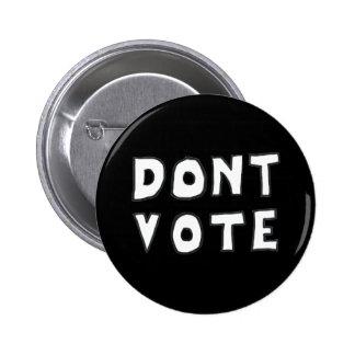 Dont Vote 2 Inch Round Button