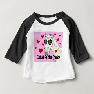 Don't wait for Prince Charming Baby T-Shirt