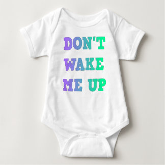 Don't Wake Me Up Gradient Text Baby Bodysuit