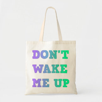 Don't Wake Me Up Gradient Text Tote Bag
