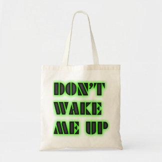Don't Wake Me Up Green Radioactive Text Tote Bag