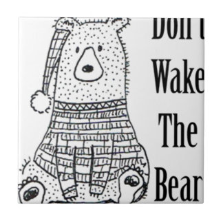 Don't Wake The Bear Tile