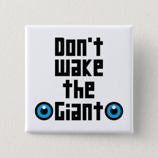 Don't wake the Giant 2 Inch Square Button