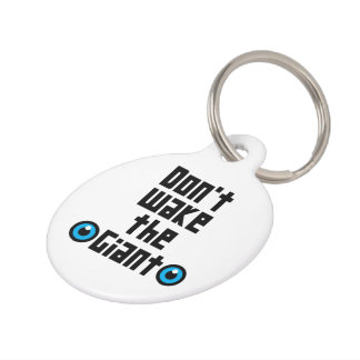 Don't wake the Giant Pet Tag