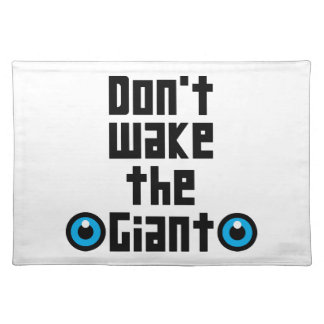 Don't wake the Giant Placemat