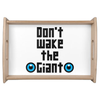Don't wake the Giant Serving Tray