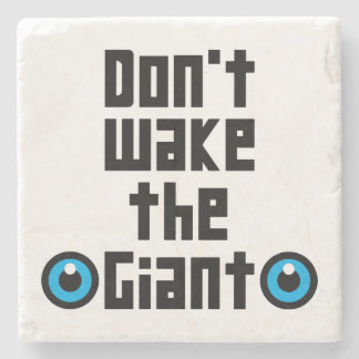 Don't wake the Giant Stone Coaster