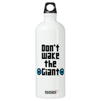 Don't wake the Giant Water Bottle
