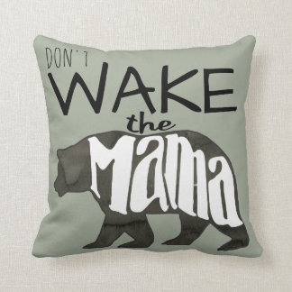 Don't Wake the Mama Bear Accent Pillow