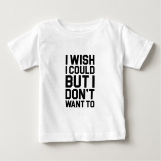 Don't Want To Baby T-Shirt