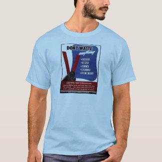 Don't Waste Scrap Metal T-Shirt