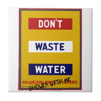 DON'T WASTE WATER CERAMIC TILES